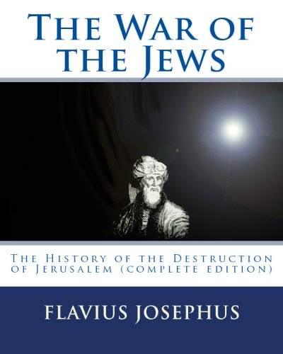 The Wars of the Jews; ...