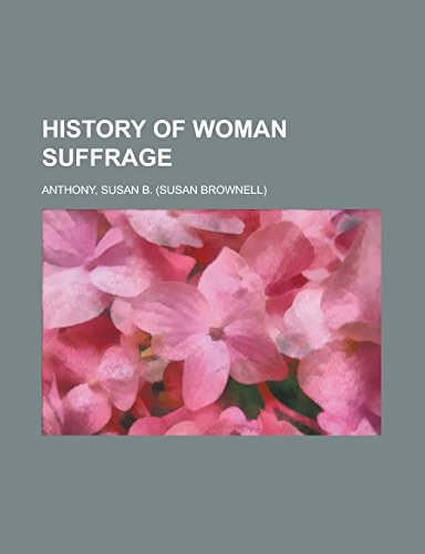 History of Woman Suffr...