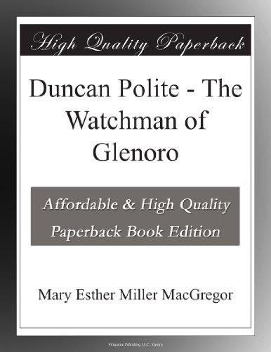 Duncan Polite, the Watchman of Glenoro