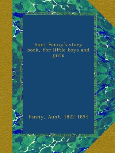 Aunt Fanny's Story-Boo...