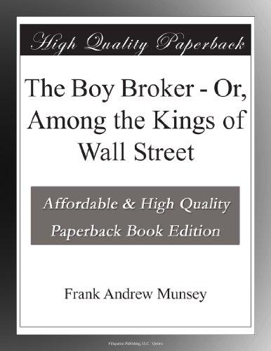 The Boy Broker; Or, Am...