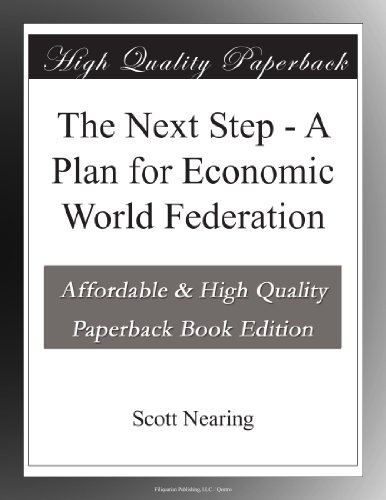 The Next Step: A Plan for Economic World Federation