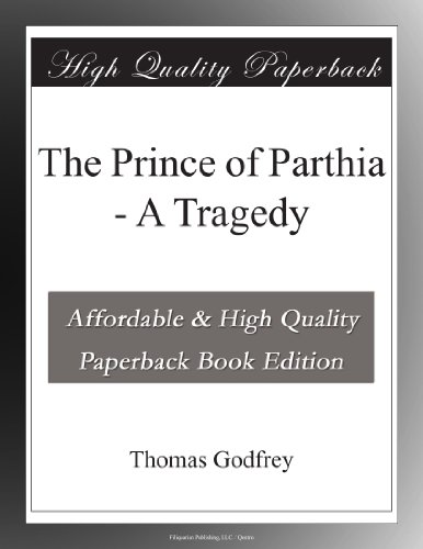 The Prince of Parthia ...