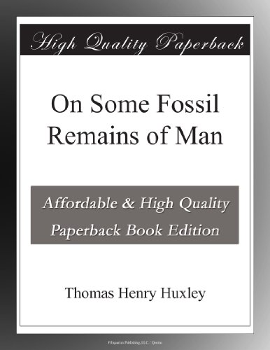On Some Fossil Remains of Man