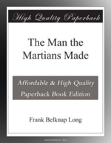 The Man the Martians Made