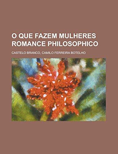 O que fazem mulheres: Romance philosophico