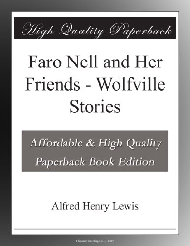 Faro Nell and Her Friends: Wolfville Stories