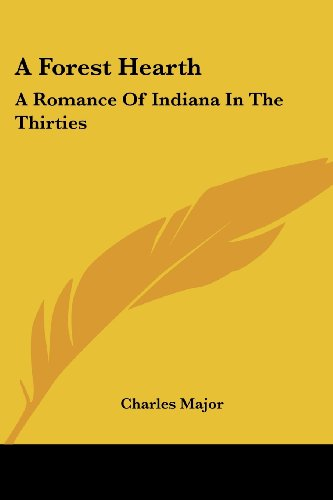 A Forest Hearth: A Romance of Indiana in the Thirties