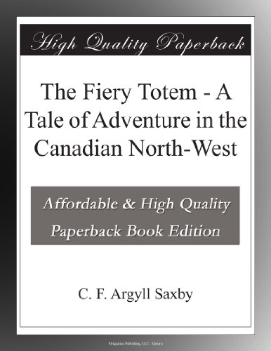 The Fiery Totem A Tale...