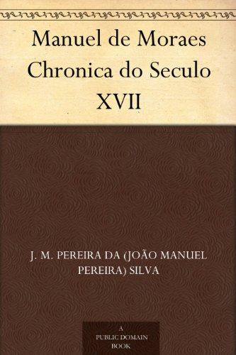 Manuel de Moraes: Chro...