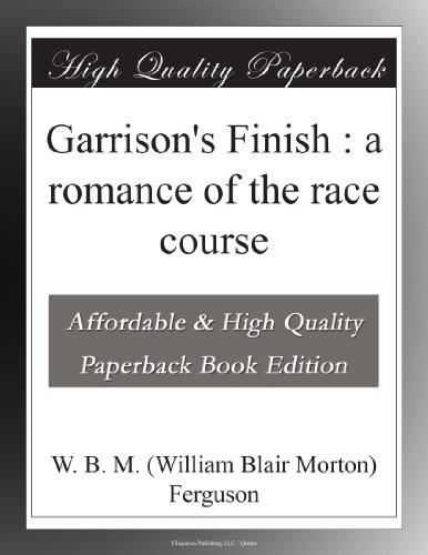 Garrison's Finish: A R...