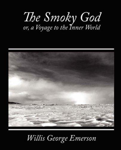 The Smoky God; Or, A V...