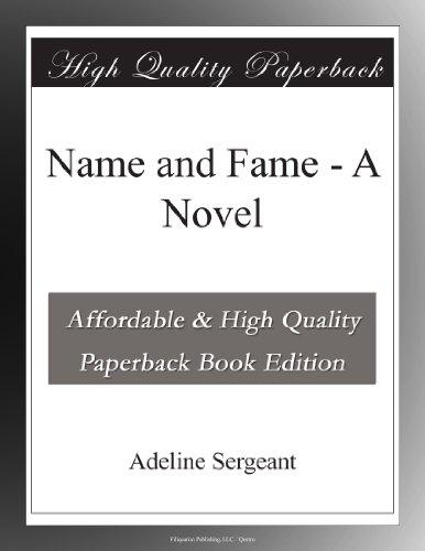 Name and Fame: A Novel