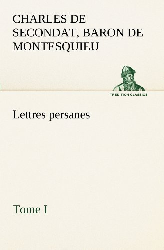 Lettres persanes, tome I