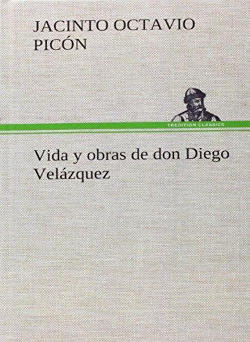 Vida y obras de don Di...