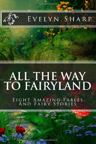 All the Way to Fairyland: Fairy Stories