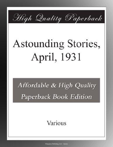 Astounding Stories,  April, 1931