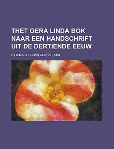 Thet Oera Linda Bok Naar een Handschrift uit de Dertiende Eeuw
