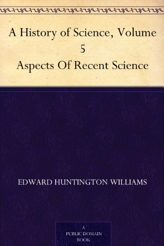 A History of Science, Volume 5: Aspects Of Recent Science