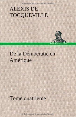 De la Démocratie en Amérique, tome quatrième