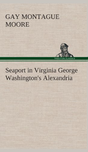 Seaport in Virginia George Washington's Alexandria