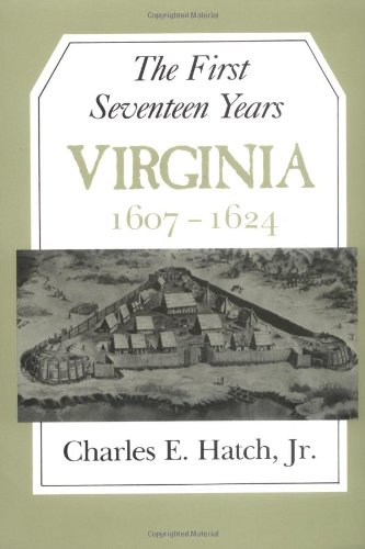 The First Seventeen Years: Virginia 1607-1624