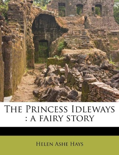 The Princess Idleways:...