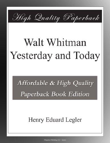 Walt Whitman, Yesterda...