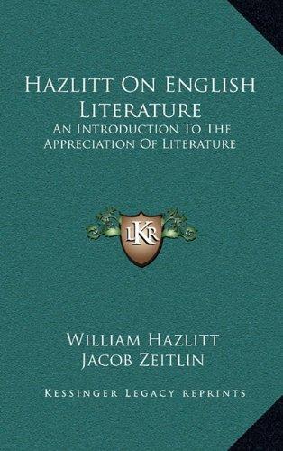Hazlitt on English Literature: An Introduction to the Appreciation of Literature