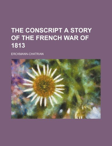 The Conscript: A Story...