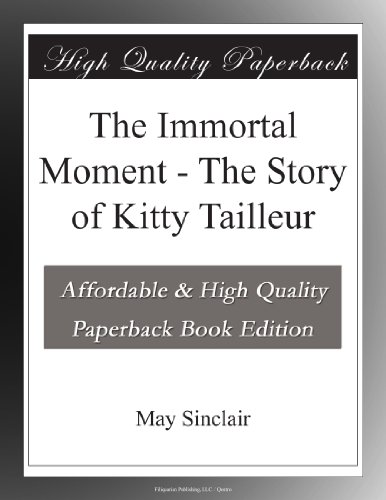 The Immortal Moment: The Story of Kitty Tailleur