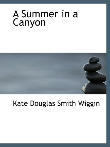 A Summer in a Canyon: ...
