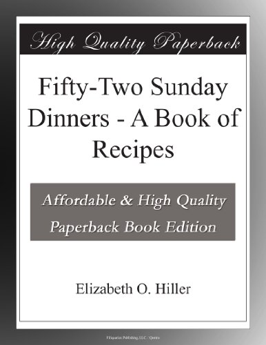Fifty-Two Sunday Dinners: A Book of Recipes