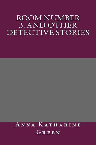 Room Number 3, and Other Detective Stories