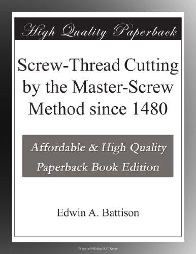 Screw-Thread Cutting by the Master-Screw Method since 1480