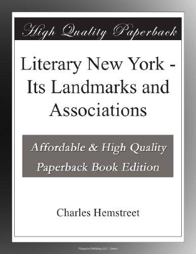 Literary New York: Its Landmarks and Associations
