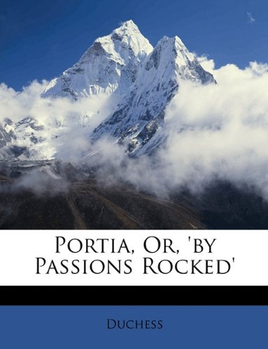 Portia; Or, By Passion...