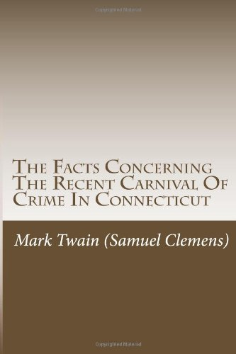 The Facts Concerning the Recent Carnival of Crime in Connecticut
