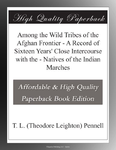 Among the Wild Tribes of the Afghan Frontier