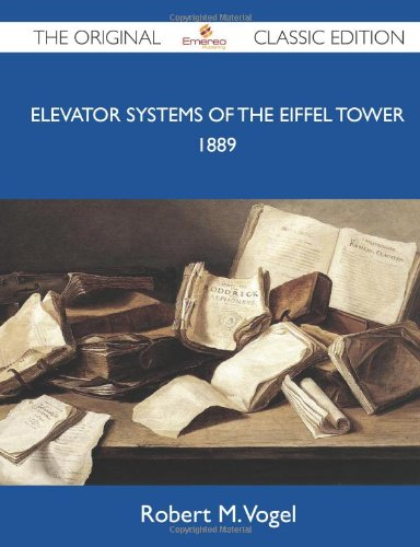 Elevator Systems of the Eiffel Tower, 1889