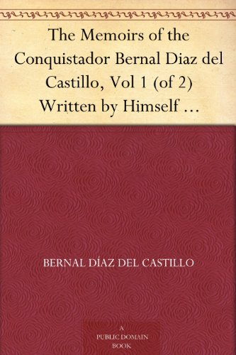 The Memoirs of the Conquistador Bernal Diaz del Castillo, Vol 1 (of 2)