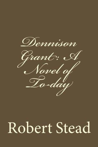 Dennison Grant: A Nove...