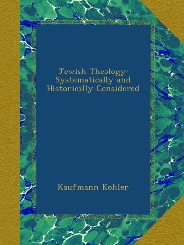 Jewish Theology, Syste...