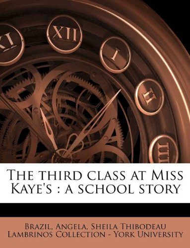 The Third Class at Miss Kaye's: A School Story