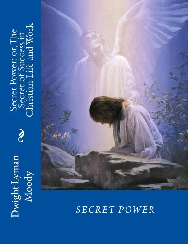 Secret Power; or, The Secret of Success in Christian Life and Work