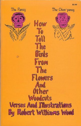 How to tell the Birds from the Flowers, and other Wood-cuts A Revised Manual of Flornithology for Beginners