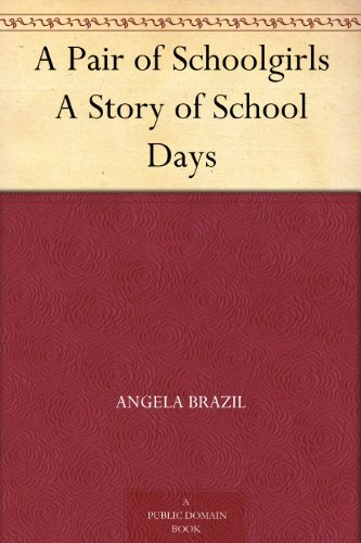 A Pair of Schoolgirls: A Story of School Days
