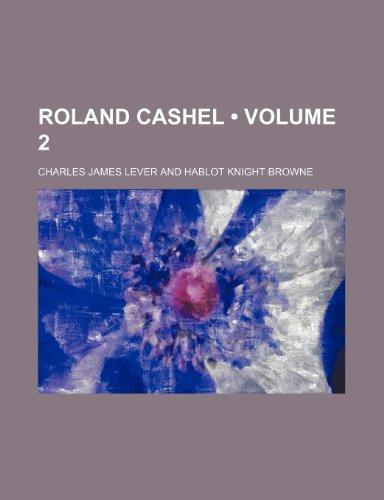 Roland Cashel, Volume ...