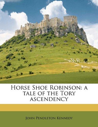 Horse-Shoe Robinson: A...