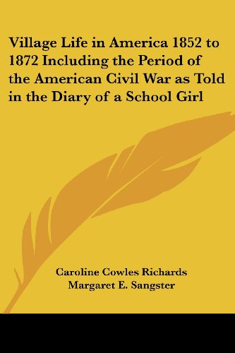 Village Life in America 1852-1872, Including the Period of the American Civil War